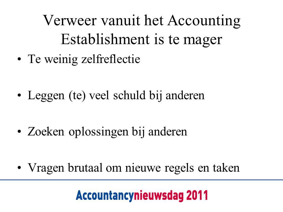 Verweer vanuit het Accounting Establishment is te mager •Te weinig zelfreflectie •Leggen (te) veel schuld bij anderen •Zoeken oplossingen bij anderen