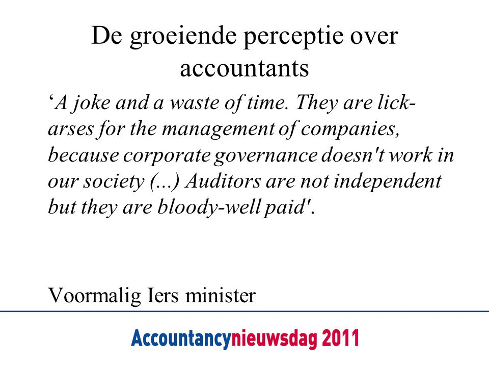 De groeiende perceptie over accountants 'A joke and a waste of time.
