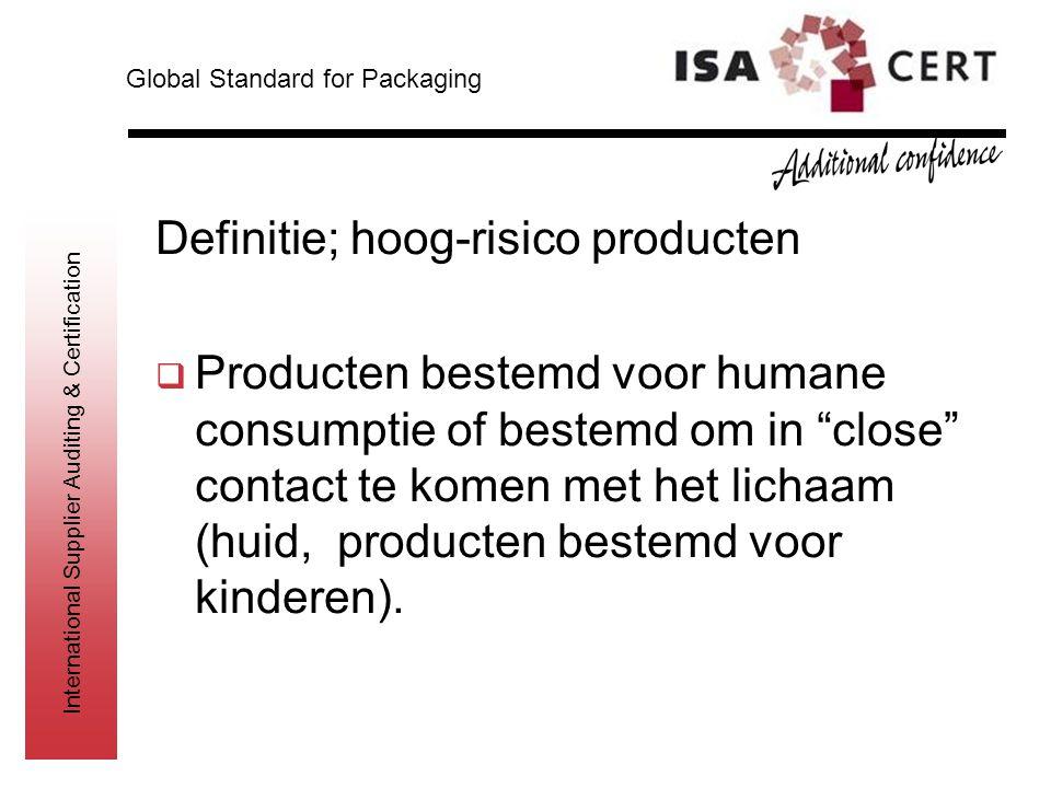 """International Supplier Auditing & Certification Definitie; hoog-risico producten  Producten bestemd voor humane consumptie of bestemd om in """"close"""" c"""