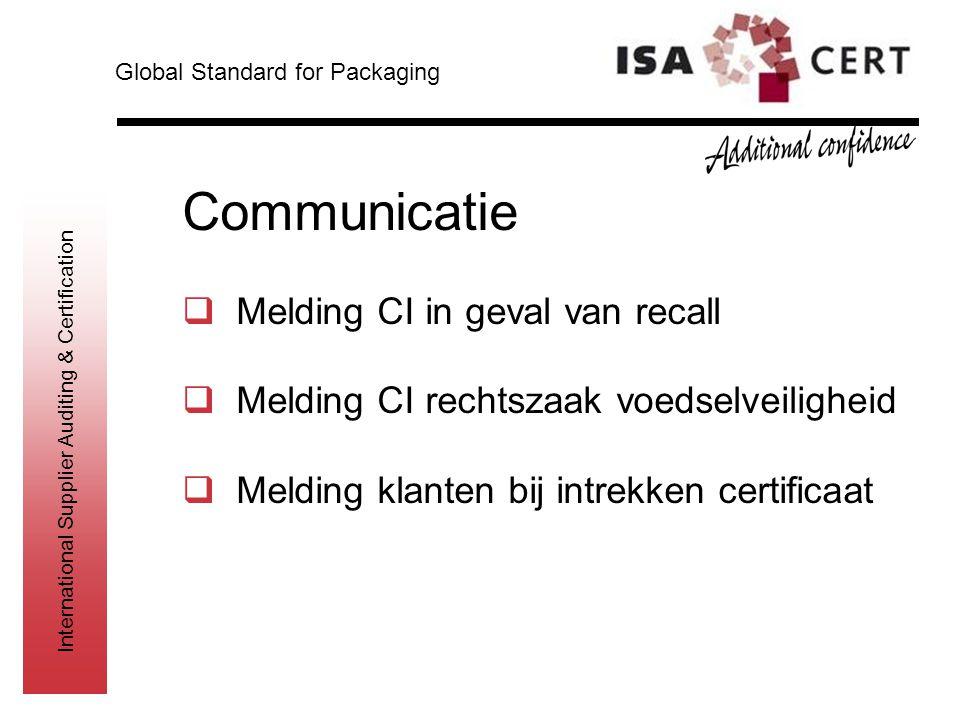 International Supplier Auditing & Certification Communicatie  Melding CI in geval van recall  Melding CI rechtszaak voedselveiligheid  Melding klan