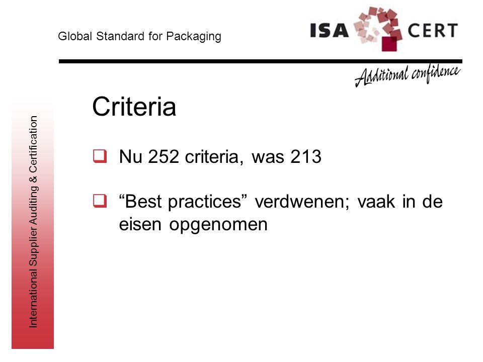 "International Supplier Auditing & Certification Criteria  Nu 252 criteria, was 213  ""Best practices"" verdwenen; vaak in de eisen opgenomen Global St"