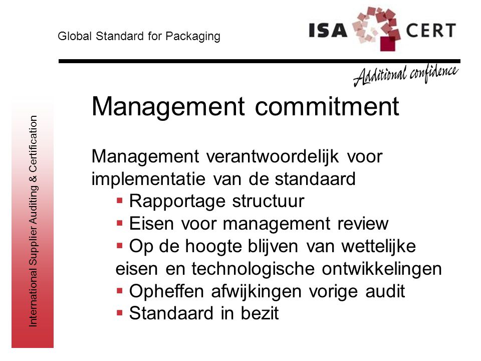 International Supplier Auditing & Certification Risico management  Multidisciplinair, getraind HACCP-team  Productbeschrijving incl.