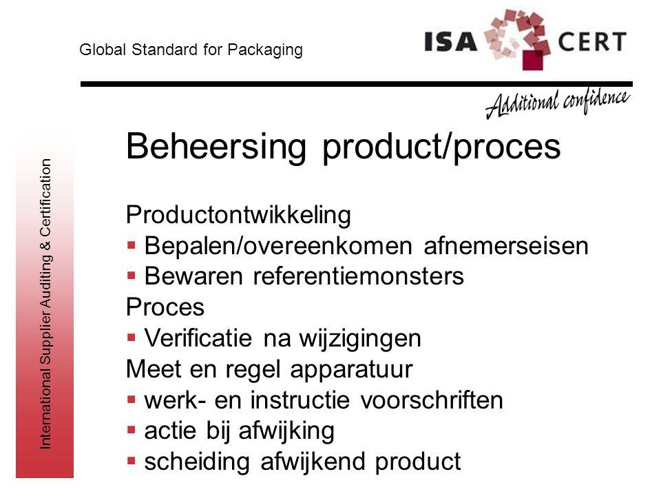 International Supplier Auditing & Certification Beheersing product/proces Productontwikkeling  Bepalen/overeenkomen afnemerseisen  Bewaren referenti