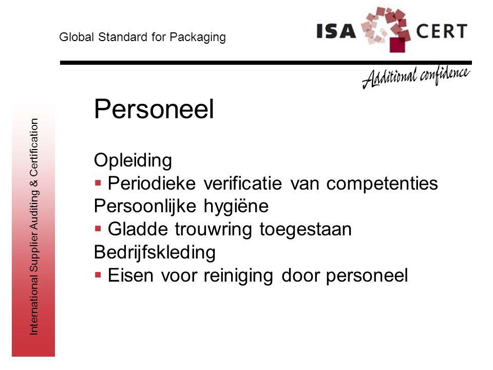 International Supplier Auditing & Certification Personeel Opleiding  Periodieke verificatie van competenties Persoonlijke hygiëne  Gladde trouwring