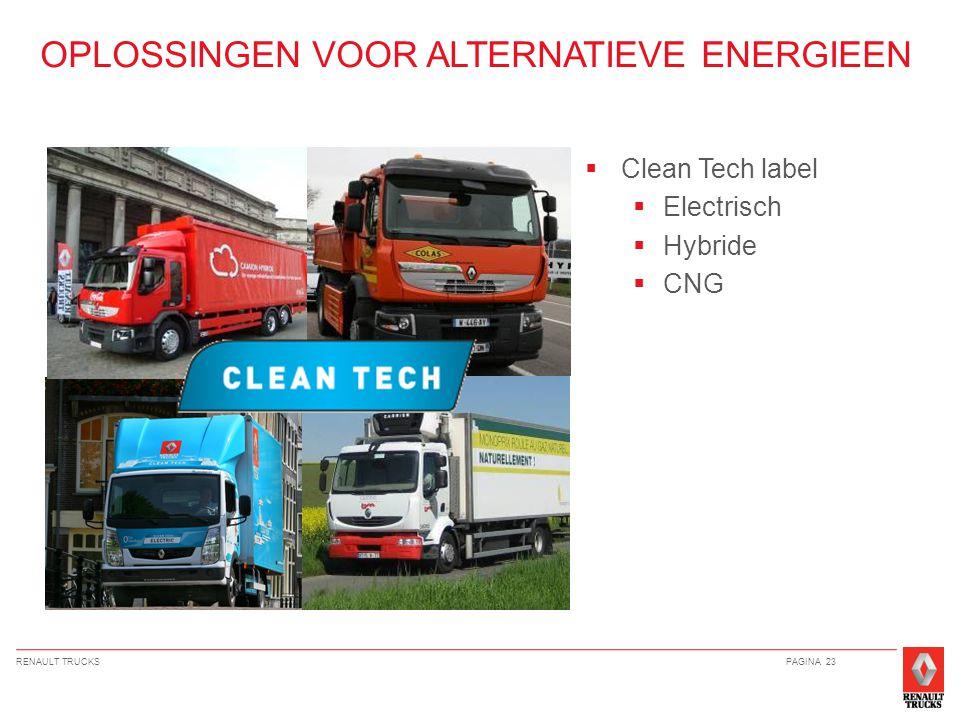 RENAULT TRUCKSPAGINA 23 OPLOSSINGEN VOOR ALTERNATIEVE ENERGIEEN  Clean Tech label  Electrisch  Hybride  CNG