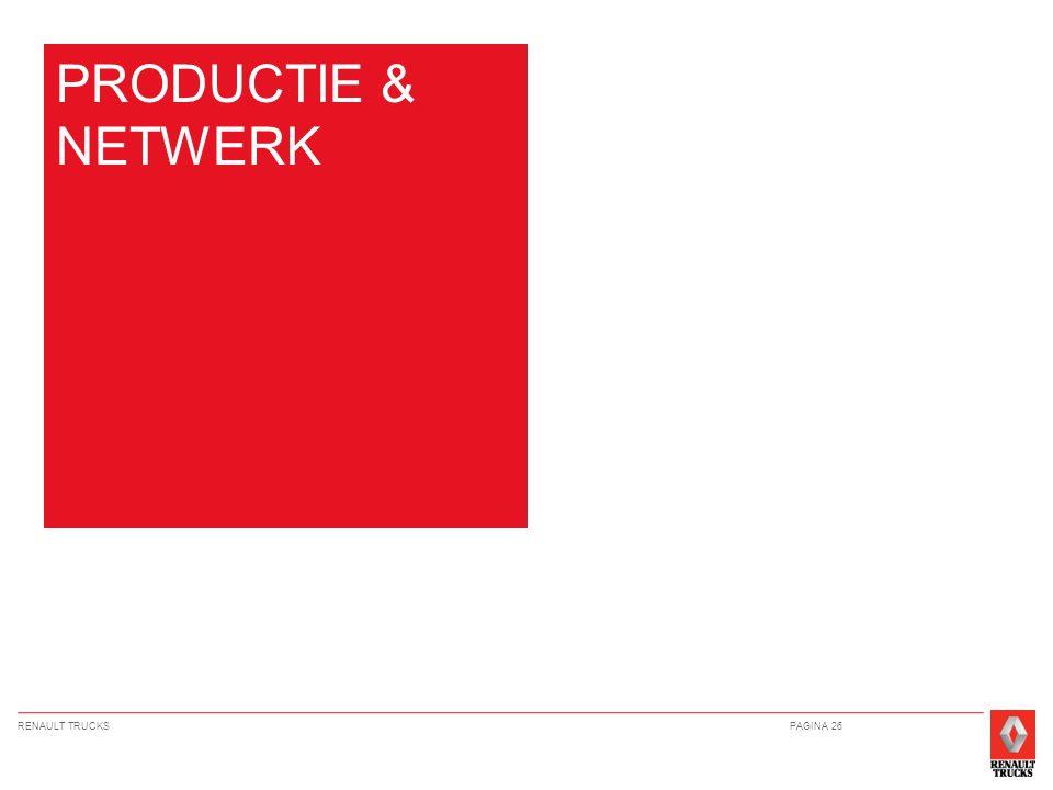 RENAULT TRUCKSPAGINA 26 PRODUCTIE & NETWERK