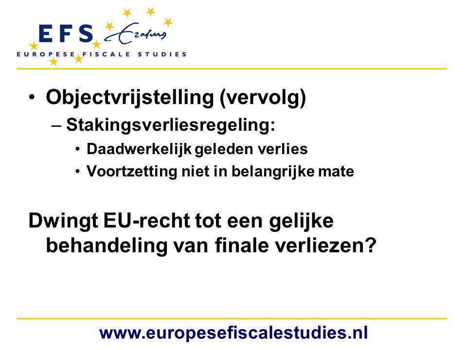 •Objectvrijstelling (vervolg) –Stakingsverliesregeling: •Daadwerkelijk geleden verlies •Voortzetting niet in belangrijke mate Dwingt EU-recht tot een