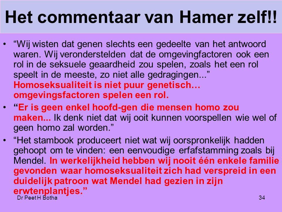 """Dr Peet H Botha34 Het commentaar van Hamer zelf!! •""""Wij wisten dat genen slechts een gedeelte van het antwoord waren. Wij veronderstelden dat de omgev"""