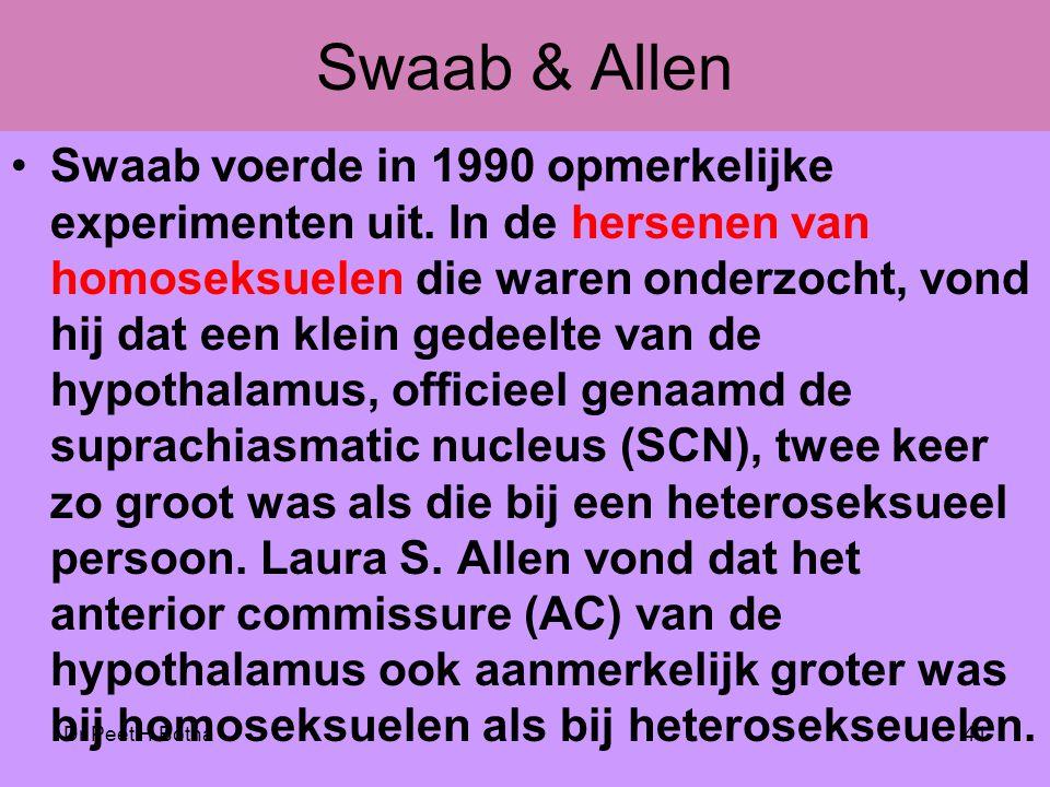 Dr Peet H Botha41 Swaab & Allen •Swaab voerde in 1990 opmerkelijke experimenten uit. In de hersenen van homoseksuelen die waren onderzocht, vond hij d