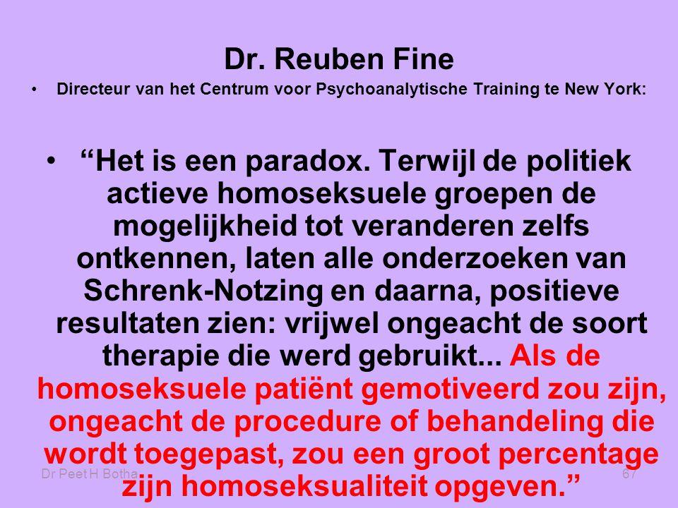 """Dr Peet H Botha67 Dr. Reuben Fine •Directeur van het Centrum voor Psychoanalytische Training te New York: • """"Het is een paradox. Terwijl de politiek a"""