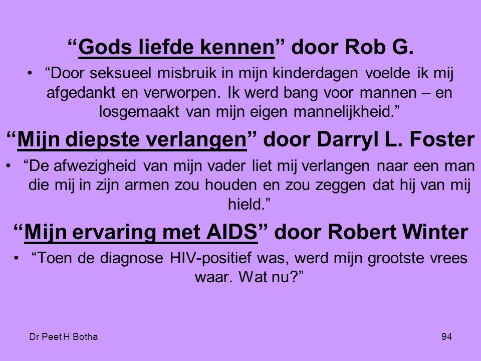 """Dr Peet H Botha94 """"Gods liefde kennen"""" door Rob G. •""""Door seksueel misbruik in mijn kinderdagen voelde ik mij afgedankt en verworpen. Ik werd bang voo"""