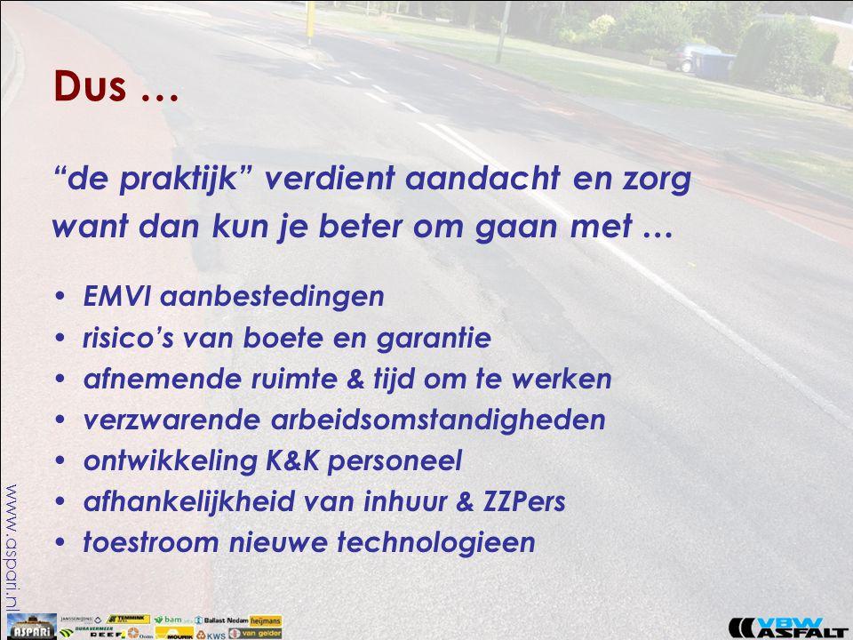 """www.aspari.nl Dus … """"de praktijk"""" verdient aandacht en zorg want dan kun je beter om gaan met … • EMVI aanbestedingen • risico's van boete en garantie"""