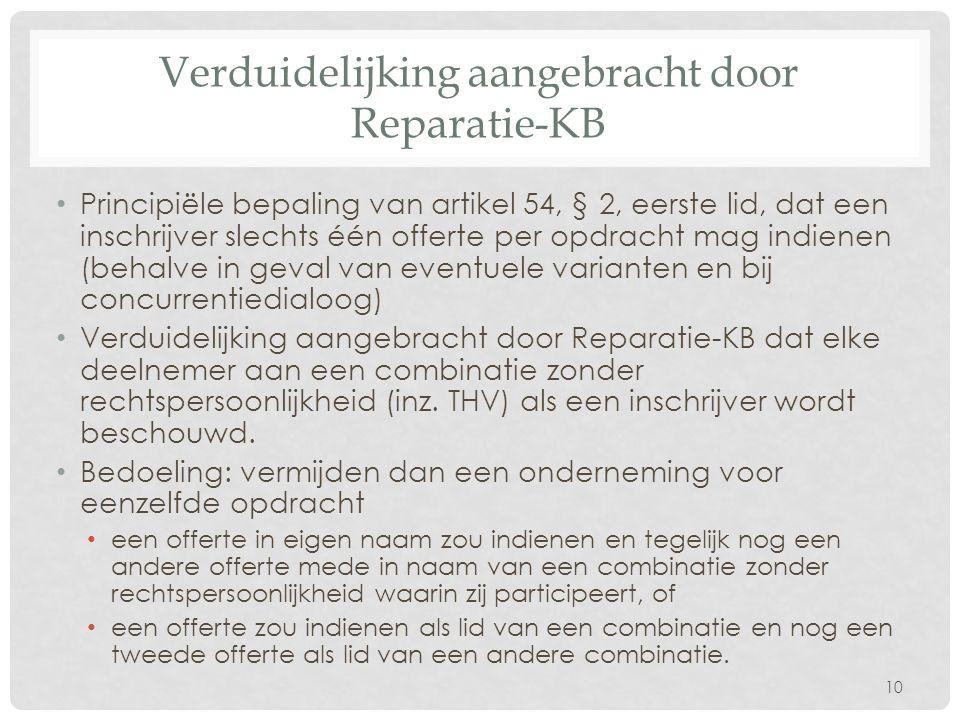 Verduidelijking aangebracht door Reparatie-KB • Principiële bepaling van artikel 54, § 2, eerste lid, dat een inschrijver slechts één offerte per opdr