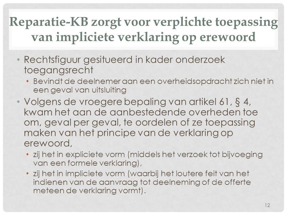 Reparatie-KB zorgt voor verplichte toepassing van impliciete verklaring op erewoord • Rechtsfiguur gesitueerd in kader onderzoek toegangsrecht • Bevin