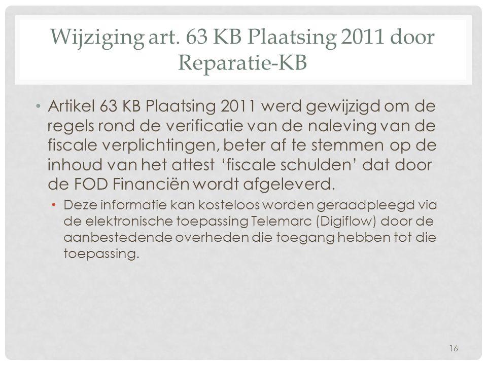 Wijziging art. 63 KB Plaatsing 2011 door Reparatie-KB • Artikel 63 KB Plaatsing 2011 werd gewijzigd om de regels rond de verificatie van de naleving v