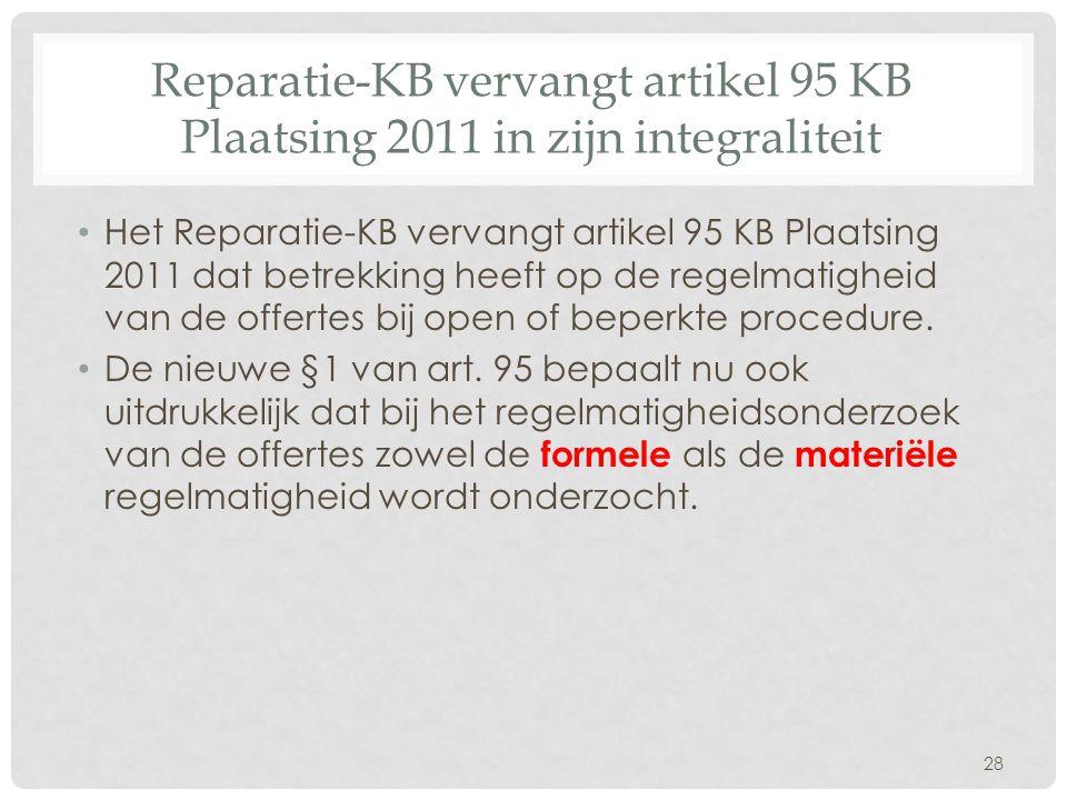 Reparatie-KB vervangt artikel 95 KB Plaatsing 2011 in zijn integraliteit • Het Reparatie-KB vervangt artikel 95 KB Plaatsing 2011 dat betrekking heeft