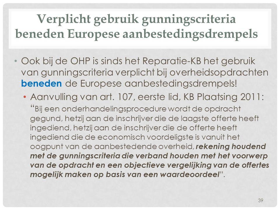 Verplicht gebruik gunningscriteria beneden Europese aanbestedingsdrempels • Ook bij de OHP is sinds het Reparatie-KB het gebruik van gunningscriteria