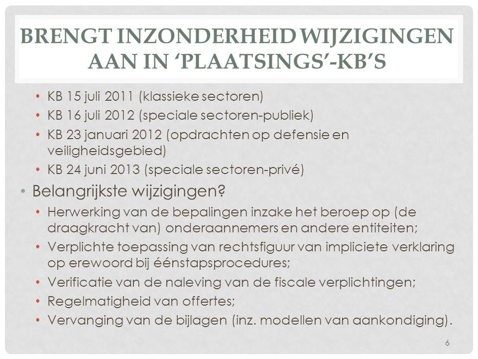 BRENGT INZONDERHEID WIJZIGINGEN AAN IN 'PLAATSINGS'-KB'S • KB 15 juli 2011 (klassieke sectoren) • KB 16 juli 2012 (speciale sectoren-publiek) • KB 23