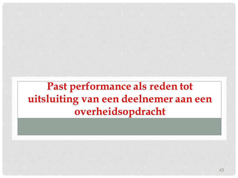 63 Past performance als reden tot uitsluiting van een deelnemer aan een overheidsopdracht