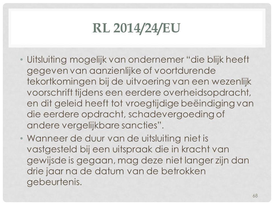 """RL 2014/24/EU • Uitsluiting mogelijk van ondernemer """"die blijk heeft gegeven van aanzienlijke of voortdurende tekortkomingen bij de uitvoering van een"""