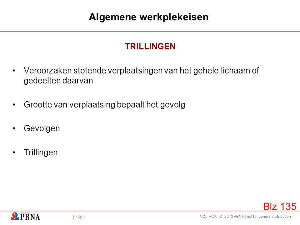 | 156 | VOL VCA | © 2013 PBNA | not for general distribution | Algemene werkplekeisen TRILLINGEN •Veroorzaken stotende verplaatsingen van het gehele l