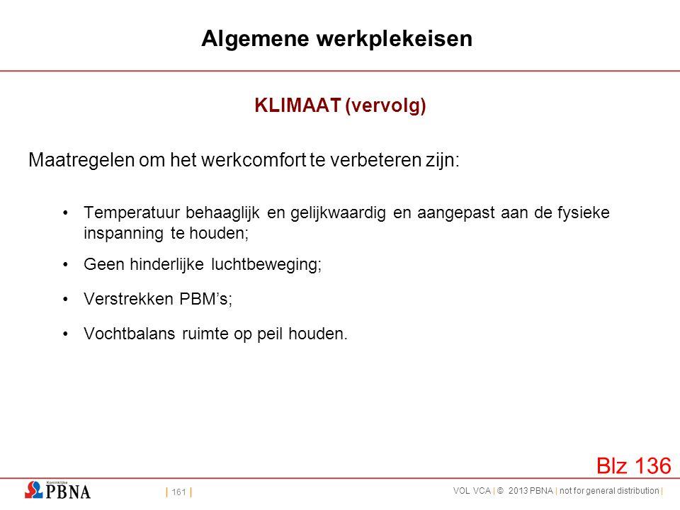 | 161 | VOL VCA | © 2013 PBNA | not for general distribution | Algemene werkplekeisen KLIMAAT (vervolg) Maatregelen om het werkcomfort te verbeteren z