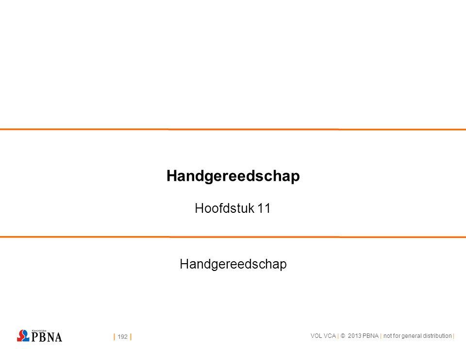 | 192 | VOL VCA | © 2013 PBNA | not for general distribution | | 192 | Handgereedschap Hoofdstuk 11 Handgereedschap