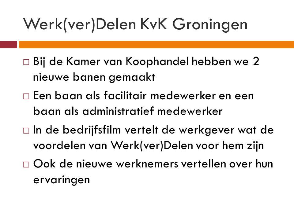 Werk(ver)Delen KvK Groningen  Bij de Kamer van Koophandel hebben we 2 nieuwe banen gemaakt  Een baan als facilitair medewerker en een baan als admin