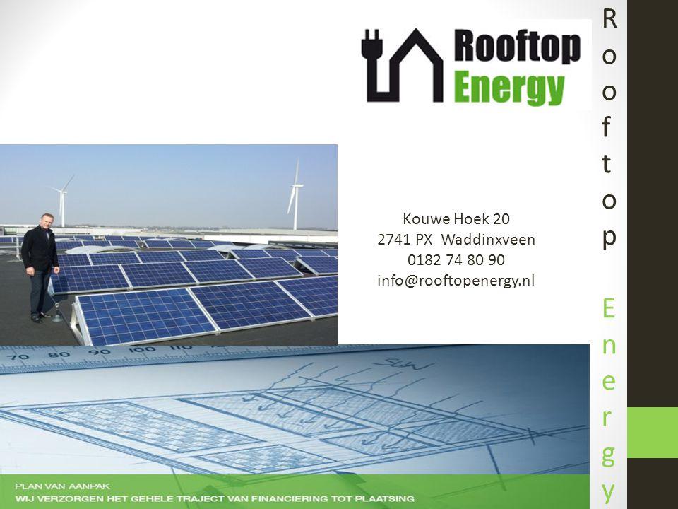 Kouwe Hoek 20 2741 PX Waddinxveen 0182 74 80 90 info@rooftopenergy.nl Rooftop EnergyRooftop Energy