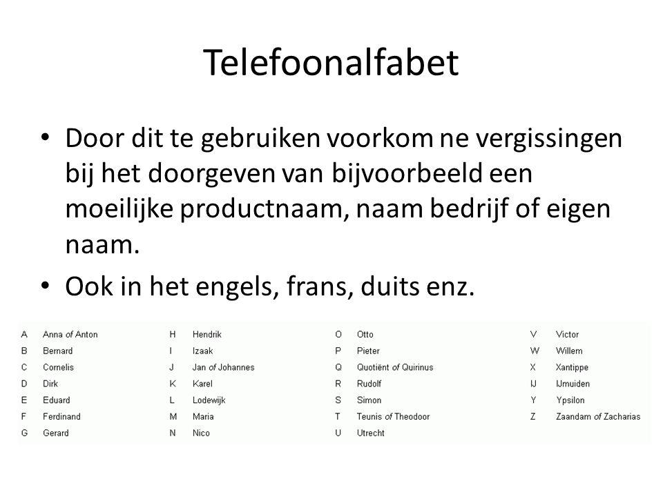 Telefoonalfabet • Door dit te gebruiken voorkom ne vergissingen bij het doorgeven van bijvoorbeeld een moeilijke productnaam, naam bedrijf of eigen naam.