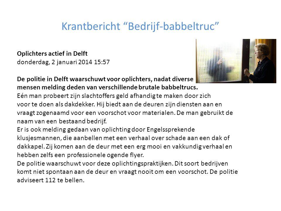 """Krantbericht """"Bedrijf-babbeltruc"""" Oplichters actief in Delft donderdag, 2 januari 2014 15:57 De politie in Delft waarschuwt voor oplichters, nadat div"""