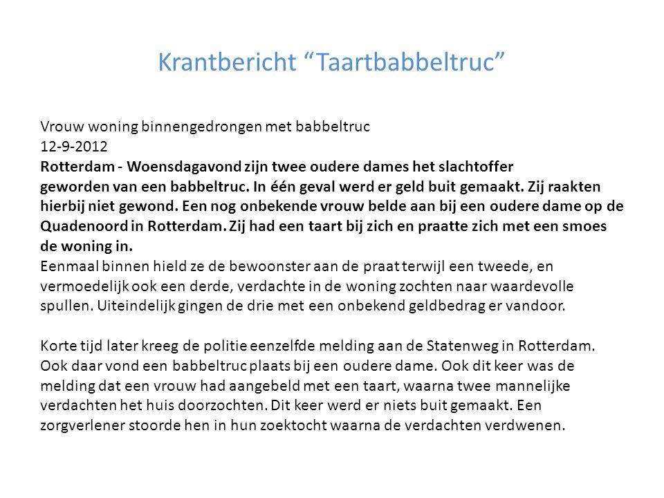 """Krantbericht """"Taartbabbeltruc"""" Vrouw woning binnengedrongen met babbeltruc 12-9-2012 Rotterdam - Woensdagavond zijn twee oudere dames het slachtoffer"""