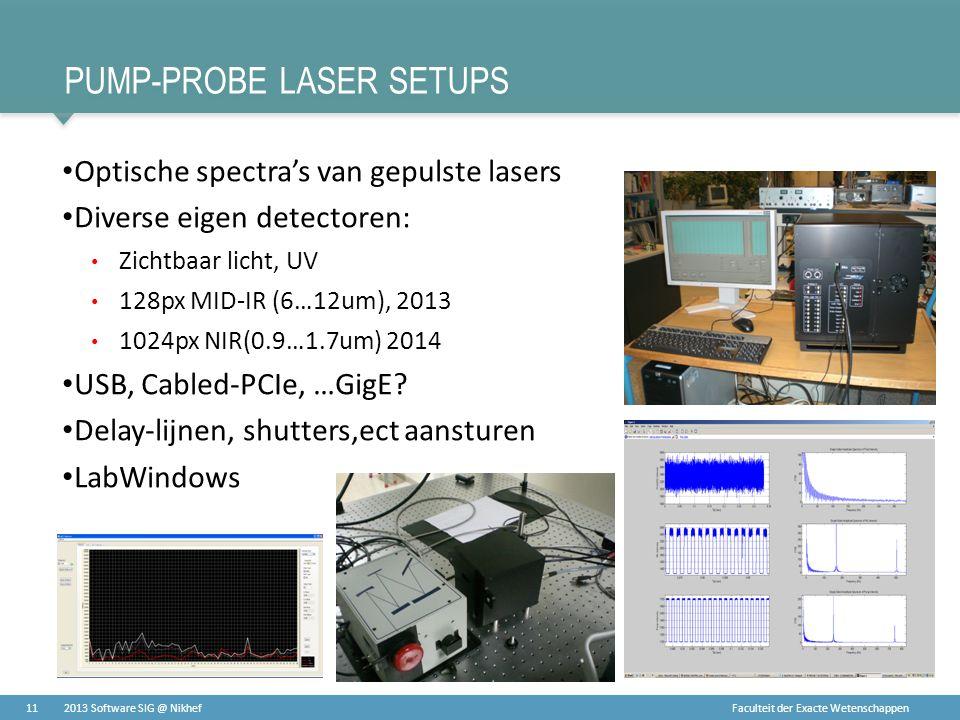 Faculteit der Exacte Wetenschappen PUMP-PROBE LASER SETUPS • Optische spectra's van gepulste lasers • Diverse eigen detectoren: • Zichtbaar licht, UV