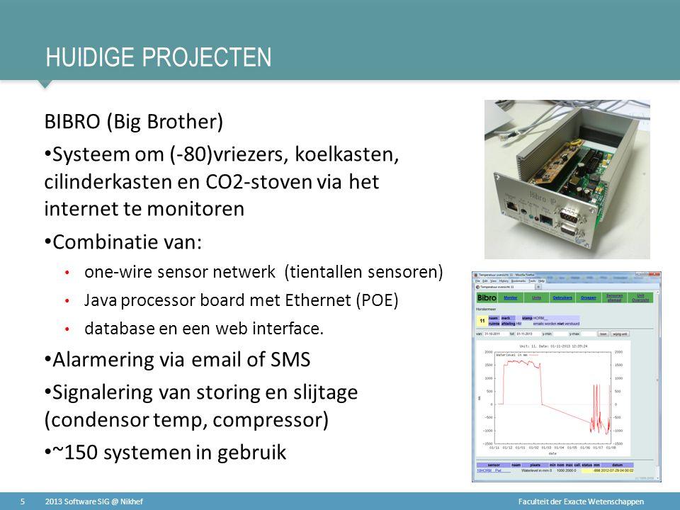 Faculteit der Exacte Wetenschappen HUIDIGE PROJECTEN BIBRO (Big Brother) • Systeem om (-80)vriezers, koelkasten, cilinderkasten en CO2-stoven via het