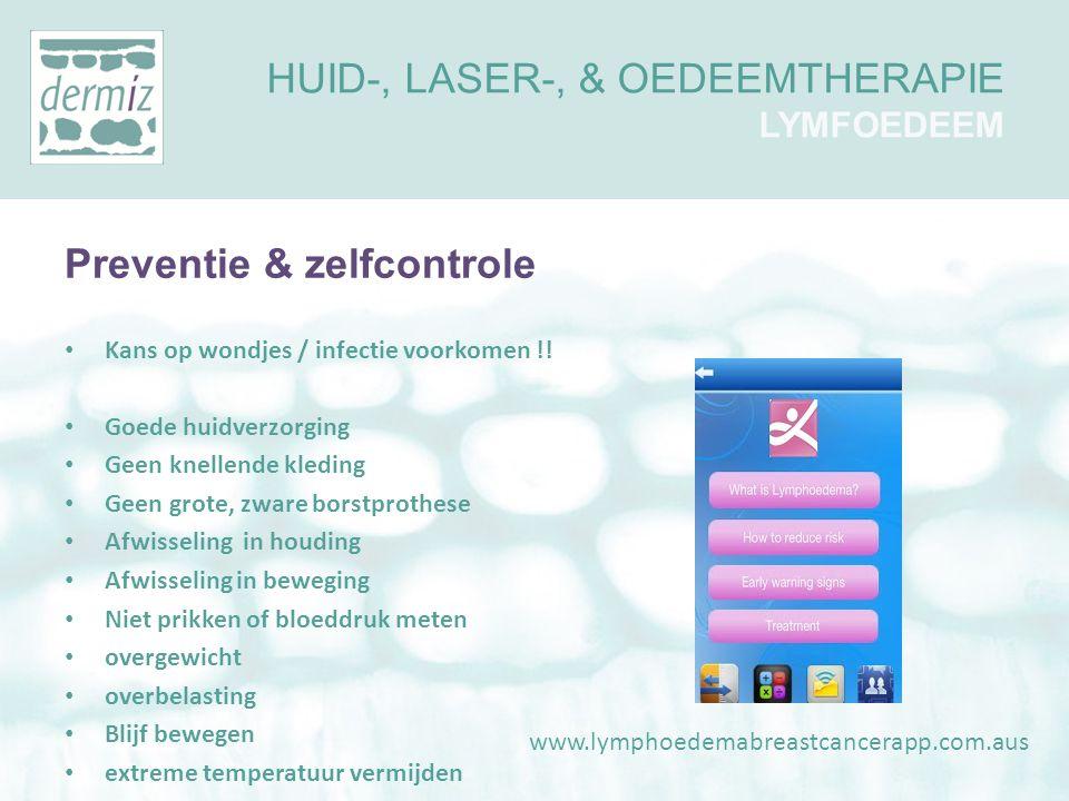 Preventie & zelfcontrole • Kans op wondjes / infectie voorkomen !! • Goede huidverzorging • Geen knellende kleding • Geen grote, zware borstprothese •