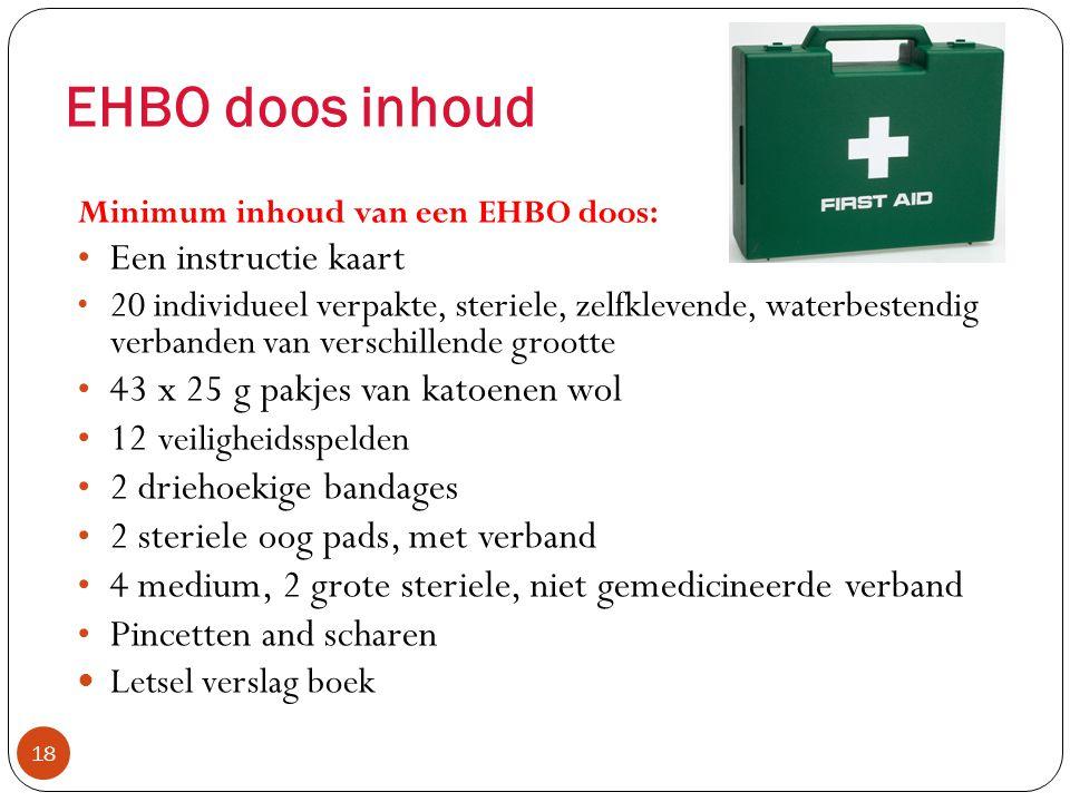 Eerste Hulp Verplichtingen 17 Werkgevers moeten zorgen voor:  EHBO'ers  Benoemde personen  EHBO kits  Eerste Hulp kamers  Opnames