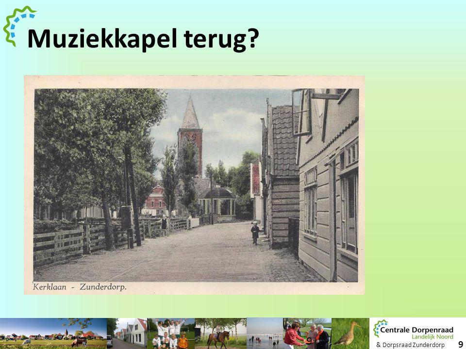 & Dorpsraad Zunderdorp 9 Muziekkapel terug? 9