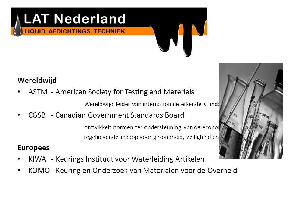 PRODUCTEN WORDEN ONAFHANKELIJK GETEST Wereldwijd • ASTM - American Society for Testing and Materials Wereldwijd leider van internationale erkende stan