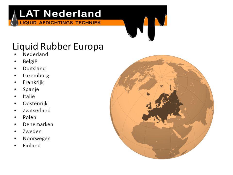 Liquid Rubber Europa • Nederland • België • Duitsland • Luxemburg • Frankrijk • Spanje • Italië • Oostenrijk • Zwitserland • Polen • Denemarken • Zwed