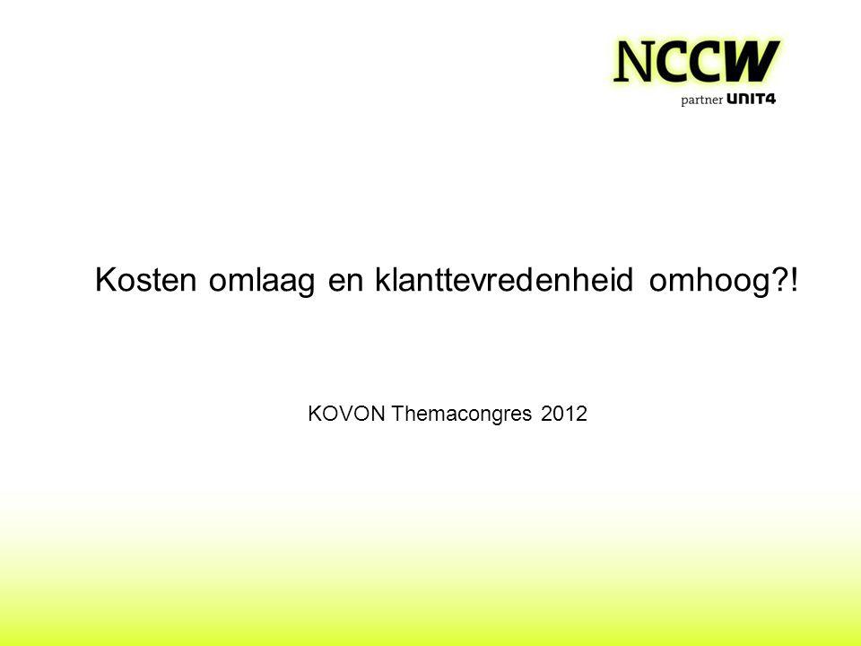 Kosten omlaag en klanttevredenheid omhoog?! KOVON Themacongres 2012