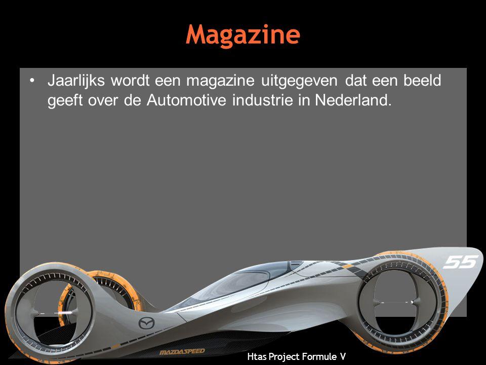 Htas Project Formule V Magazine •Jaarlijks wordt een magazine uitgegeven dat een beeld geeft over de Automotive industrie in Nederland.