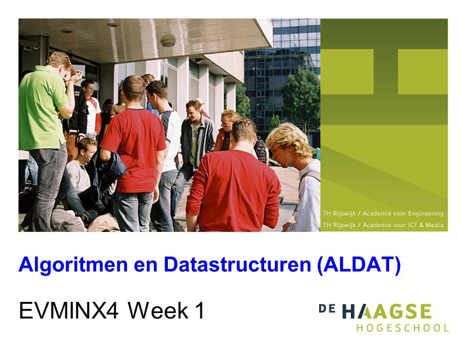 Algoritmen en Datastructuren (ALDAT) EVMINX4 Week 1