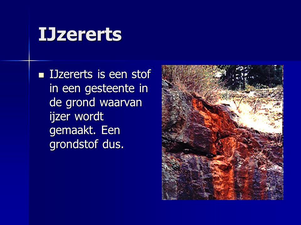 IJzererts  IJzererts is een stof in een gesteente in de grond waarvan ijzer wordt gemaakt.