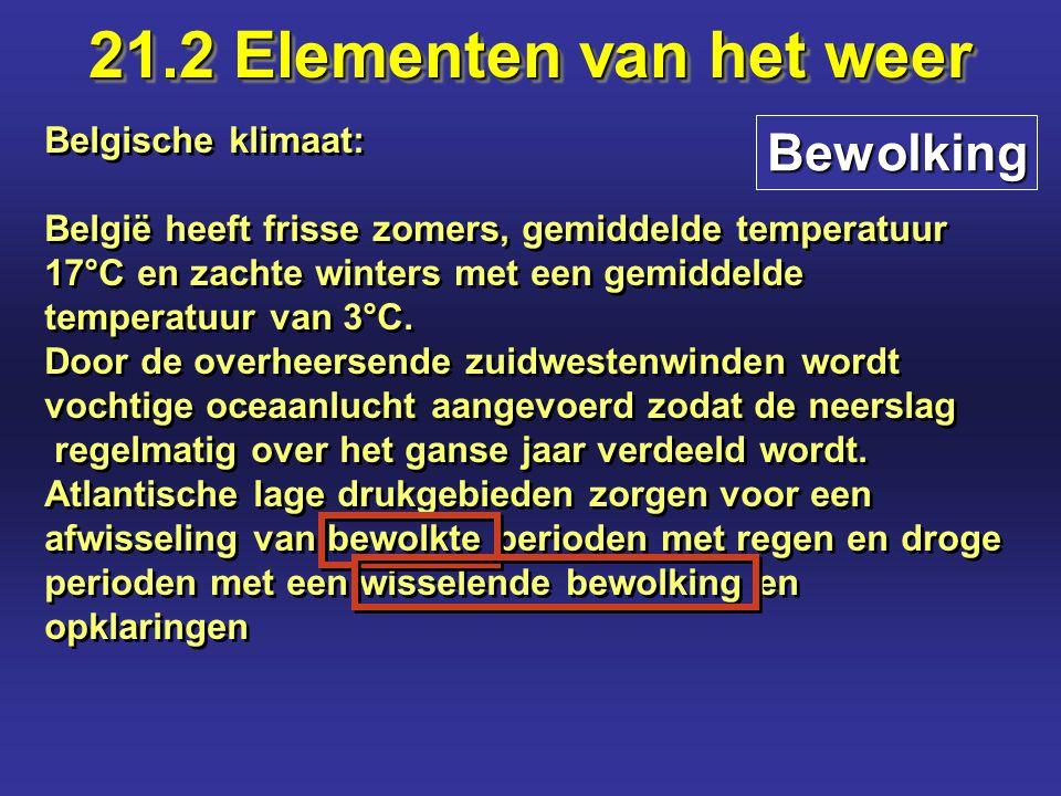 Belgische klimaat: België heeft frisse zomers, gemiddelde temperatuur 17°C en zachte winters met een gemiddelde temperatuur van 3°C. Door de overheers