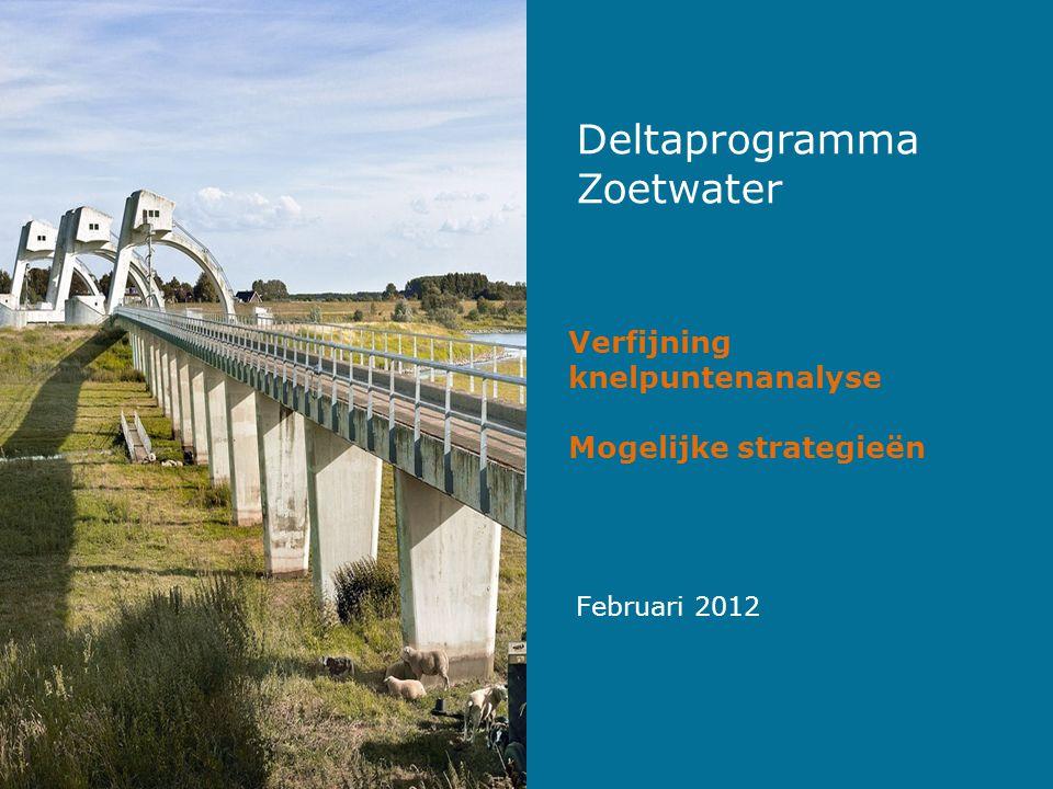 Februari 2012 Deltaprogramma Zoetwater Verfijning knelpuntenanalyse Mogelijke strategieën