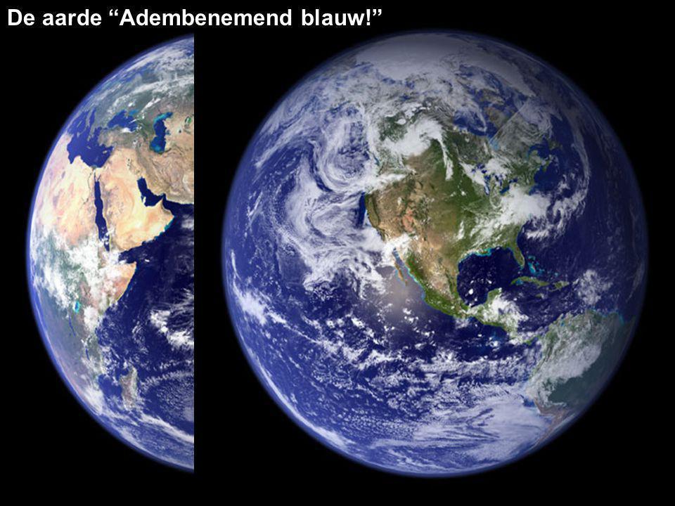 """De aarde """"Adembenemend blauw!"""""""