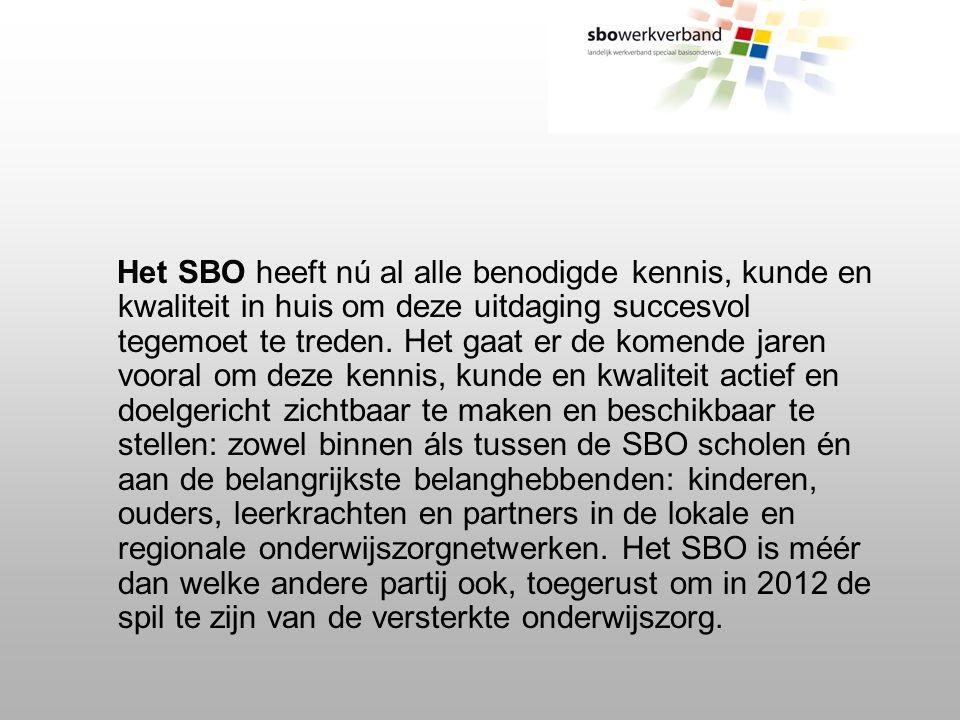 """De belangrijkste uitdaging """"Het SBO als spil van versterkte onderwijszorg"""" In 2012 is het Speciaal Basis Onderwijs als hét regionale onderwijszorgloke"""