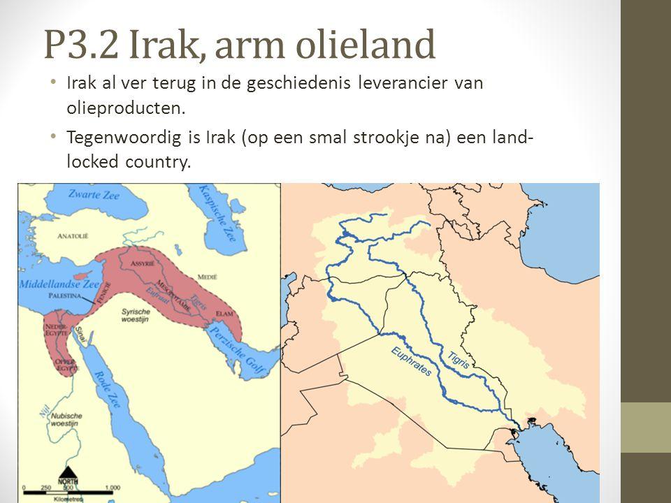 P3.2 Irak, arm olieland • Irak al ver terug in de geschiedenis leverancier van olieproducten. • Tegenwoordig is Irak (op een smal strookje na) een lan