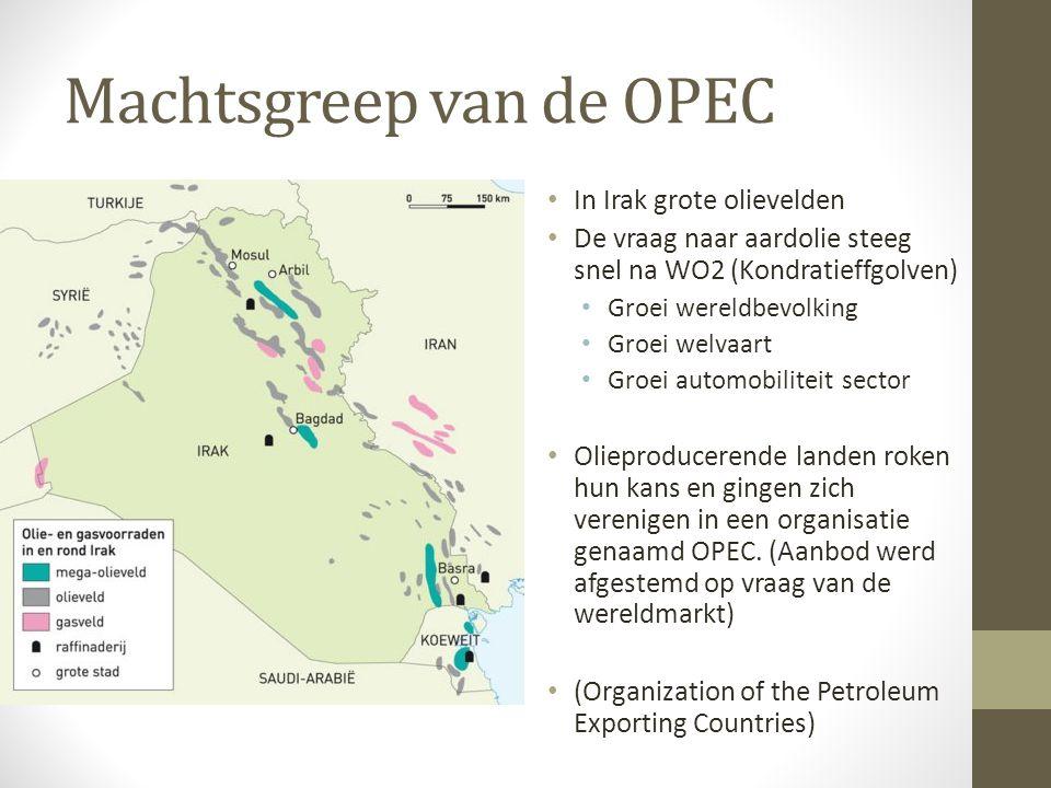 Machtsgreep van de OPEC • In Irak grote olievelden • De vraag naar aardolie steeg snel na WO2 (Kondratieffgolven) • Groei wereldbevolking • Groei welv
