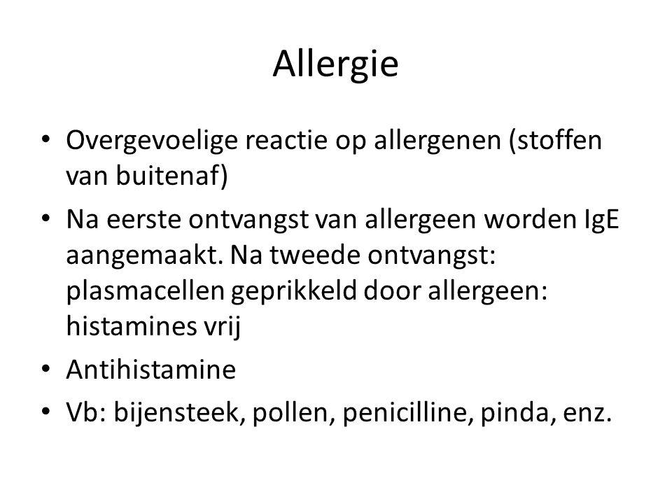 Allergie • Overgevoelige reactie op allergenen (stoffen van buitenaf) • Na eerste ontvangst van allergeen worden IgE aangemaakt. Na tweede ontvangst: